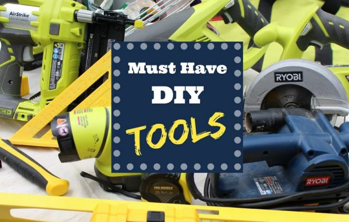 Must Have DIY Tools for DIY Projects