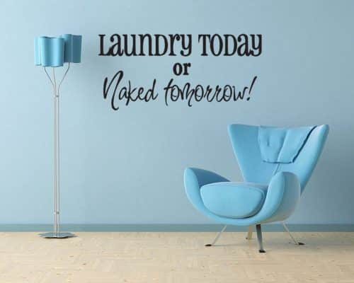 Laundry Today or Naked Tomorrow Wall Decal
