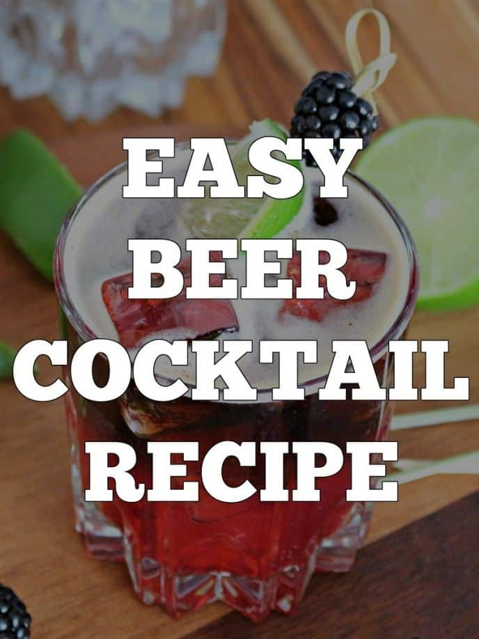 Easy beer cocktail recipe! Try THIS simple mixed drink recipe for your next Saturday night in! #cocktail #drink #beer #berry #blackberry #cocktails #mixeddrinks #alcohol #beers #recipe #easyrecipe #drinkrecipe #easyrecipes #recipes #delish #yummy #drinkup